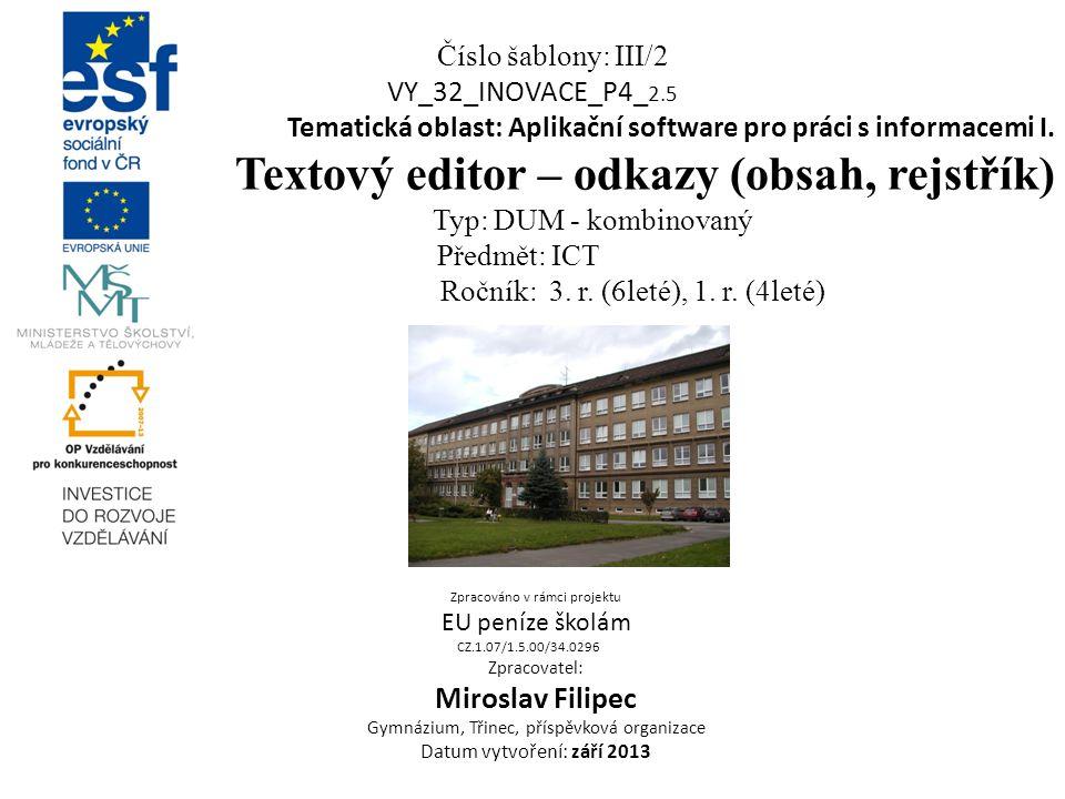 Číslo šablony: III/2 VY_32_INOVACE_P4_ 2.5 Tematická oblast: Aplikační software pro práci s informacemi I.
