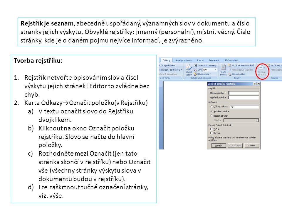 Tvorba rejstříku: 1.Rejstřík netvořte opisováním slov a čísel výskytu jejich stránek.