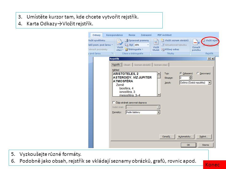 3.Umístěte kurzor tam, kde chcete vytvořit rejstřík.