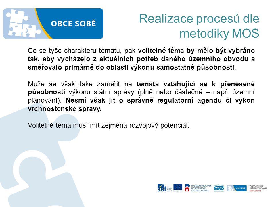 Realizace procesů dle metodiky MOS Co se týče charakteru tématu, pak volitelné téma by mělo být vybráno tak, aby vycházelo z aktuálních potřeb daného