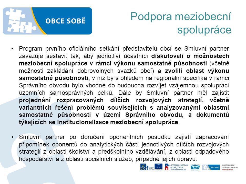 Podpora meziobecní spolupráce •Program prvního oficiálního setkání představitelů obcí se Smluvní partner zavazuje sestavit tak, aby jednotliví účastní