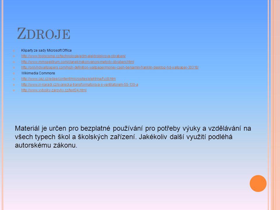 Z DROJE Kliparty ze sady Microsoft Office http://www.toolscomp.cz/technologie/edm-elektrojiskrove-obrabeni/ http://www.mmspektrum.com/clanek/nekonvenc