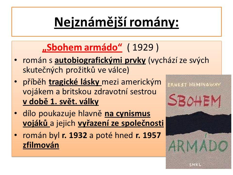 """Nejznámější romány: """"Sbohem armádo"""" ( 1929 ) • román s autobiografickými prvky (vychází ze svých skutečných prožitků ve válce) • příběh tragické lásky"""