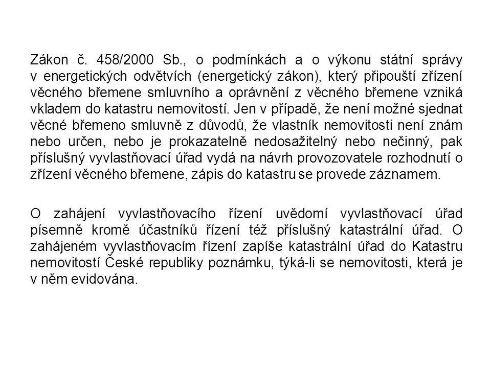 Zákon č. 458/2000 Sb., o podmínkách a o výkonu státní správy v energetických odvětvích (energetický zákon), který připouští zřízení věcného břemene sm