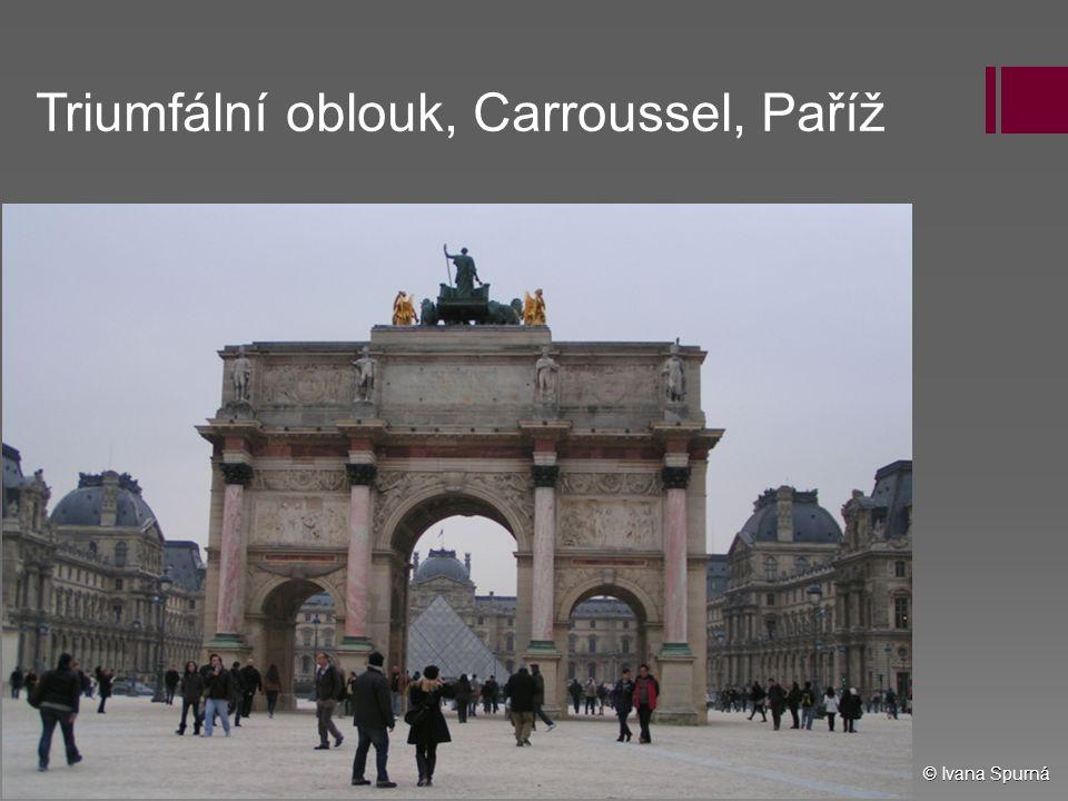 Triumfální oblouk, Carroussel, Paříž © Ivana Spurná