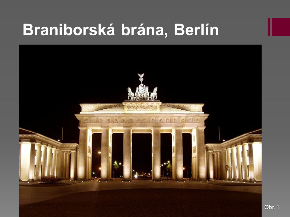 Braniborská brána, Berlín Obr. 1