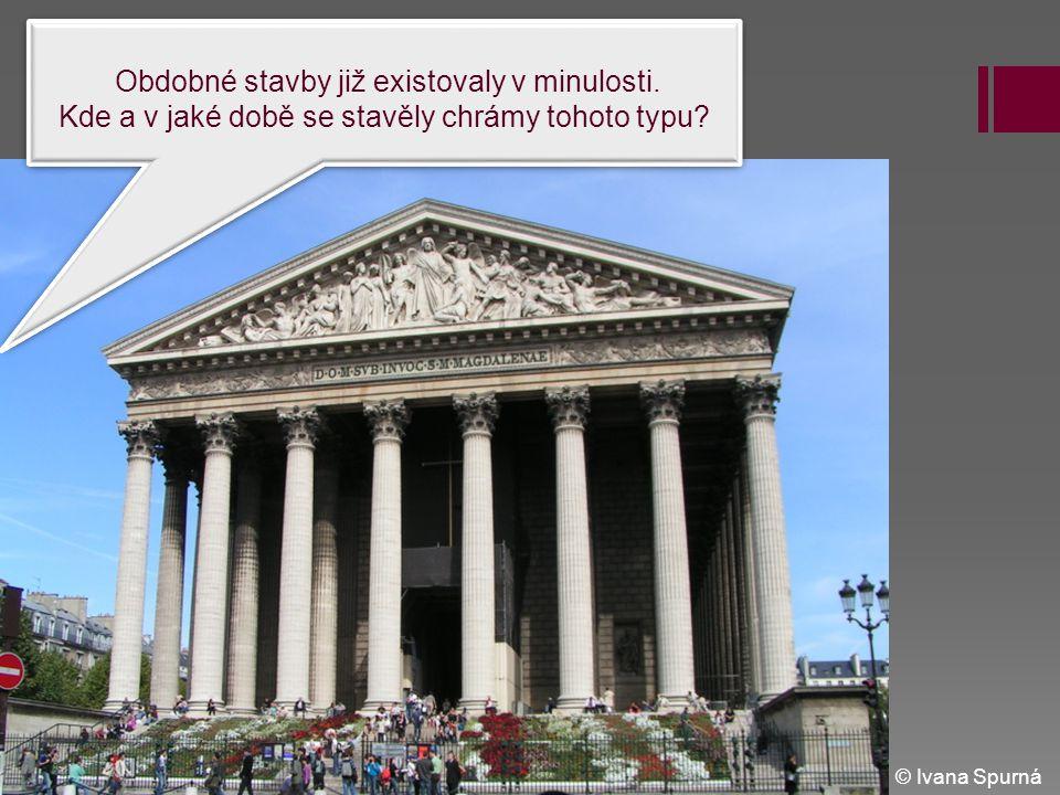 Obdobné stavby již existovaly v minulosti. Kde a v jaké době se stavěly chrámy tohoto typu? Obdobné stavby již existovaly v minulosti. Kde a v jaké do