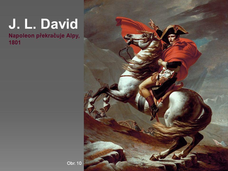 J. L. David Napoleon překračuje Alpy, 1801 Obr. 10