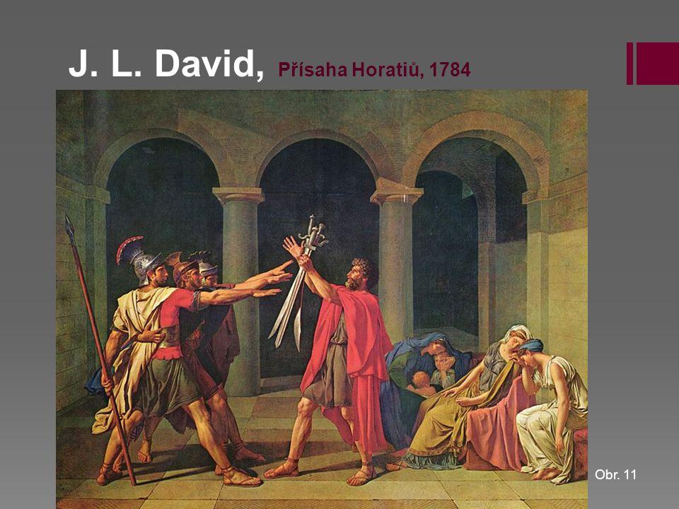 J. L. David, Přísaha Horatiů, 1784 Obr. 11