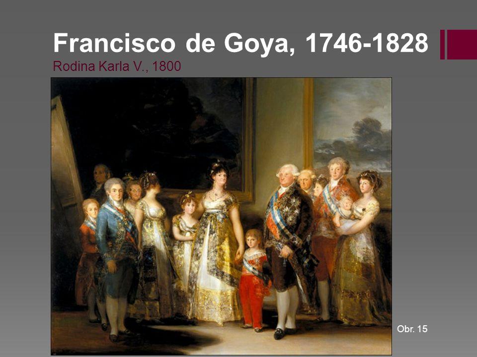 Francisco de Goya, 1746-1828 Rodina Karla V., 1800 Obr. 15