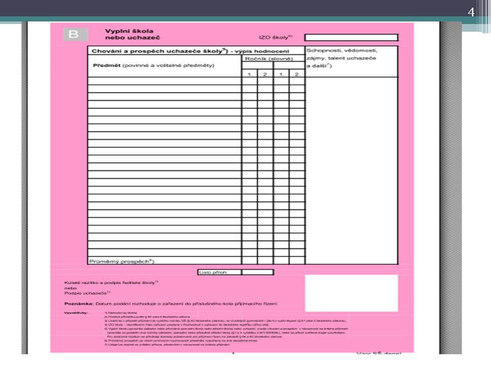•Poznámka: •Datum podání rozhoduje o zařazení do příslušného kola přijímacího řízení IZO školy – 102 002 207 Průměrný prospěch ze všech povinných vyučovacích předmětů vypočtený na dvě desetinná místa 7) Údaje lze doplnit ve zvláštní příloze, především v návaznosti na kritéria přijímání 5