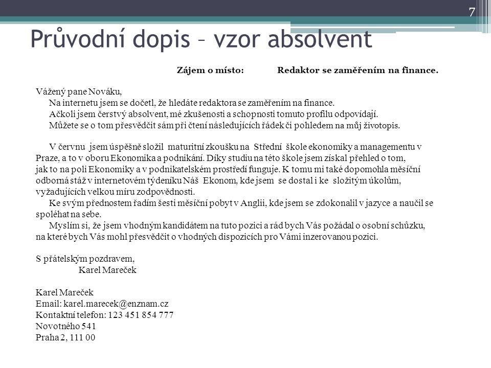 8 zdroje informací: http://www.google.cz/imghp?hl=cs&tab=wi http://hledamsipraci.cz/wp-content/PDF/pd-vzory.pdf http://www.zsjiraskova.cz/vychovny-poradce Foto: autor menu