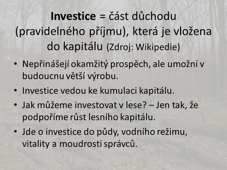 Investice = část důchodu (pravidelného příjmu), která je vložena do kapitálu (Zdroj: Wikipedie) • Nepřinášejí okamžitý prospěch, ale umožní v budoucnu