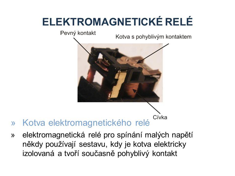 ELEKTROMAGNETICKÉ RELÉ »Kotva elektromagnetického relé »elektromagnetická relé pro spínání malých napětí někdy používají sestavu, kdy je kotva elektricky izolovaná a tvoří současně pohyblivý kontakt