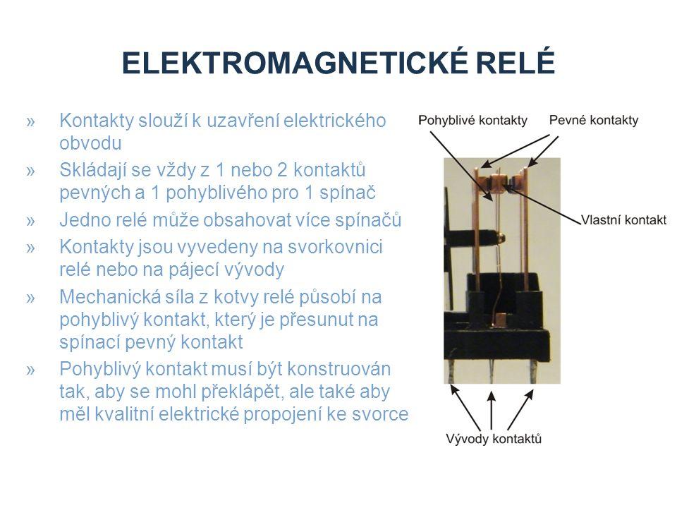 ELEKTROMAGNETICKÉ RELÉ »Kontakty slouží k uzavření elektrického obvodu »Skládají se vždy z 1 nebo 2 kontaktů pevných a 1 pohyblivého pro 1 spínač »Jedno relé může obsahovat více spínačů »Kontakty jsou vyvedeny na svorkovnici relé nebo na pájecí vývody »Mechanická síla z kotvy relé působí na pohyblivý kontakt, který je přesunut na spínací pevný kontakt »Pohyblivý kontakt musí být konstruován tak, aby se mohl překlápět, ale také aby měl kvalitní elektrické propojení ke svorce