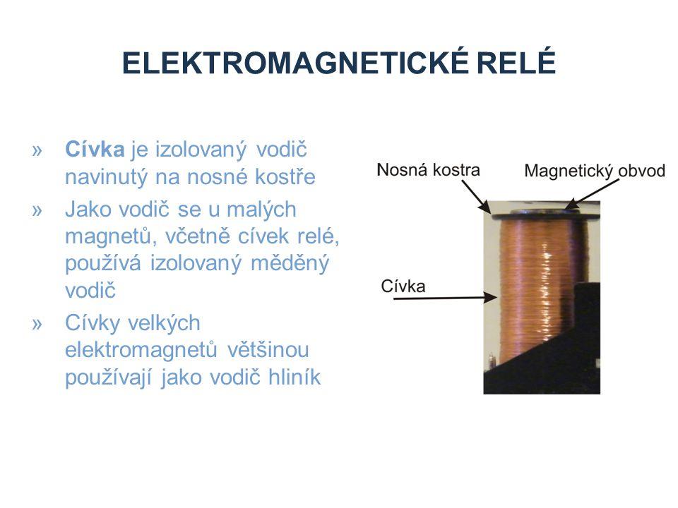 ELEKTROMAGNETICKÉ RELÉ »Cívka je izolovaný vodič navinutý na nosné kostře »Jako vodič se u malých magnetů, včetně cívek relé, používá izolovaný měděný vodič »Cívky velkých elektromagnetů většinou používají jako vodič hliník