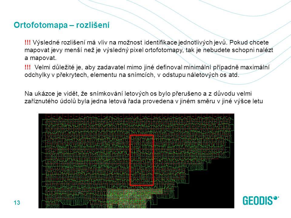 Ortofotomapa – rozlišení !!! Výsledné rozlišení má vliv na možnost identifikace jednotlivých jevů. Pokud chcete mapovat jevy menší než je výsledný pix