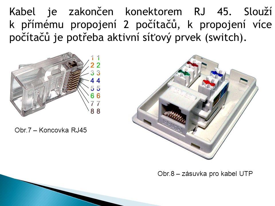 Obr.7 – Koncovka RJ45 Kabel je zakončen konektorem RJ 45. Slouží k přímému propojení 2 počítačů, k propojení více počítačů je potřeba aktivní síťový p
