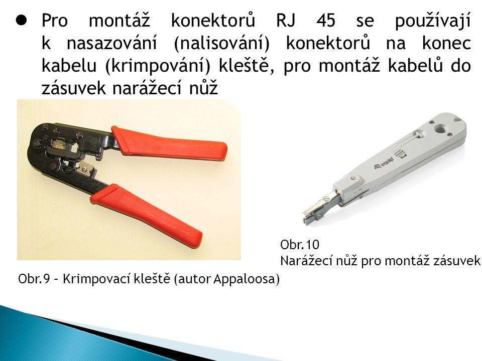 Obr.9 – Krimpovací kleště (autor Appaloosa) Obr.10 Narážecí nůž pro montáž zásuvek  Pro montáž konektorů RJ 45 se používají k nasazování (nalisování)