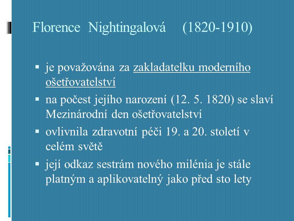 Florence Nightingalová (1820-1910)  je považována za zakladatelku moderního ošetřovatelství  na počest jejího narození (12. 5. 1820) se slaví Meziná