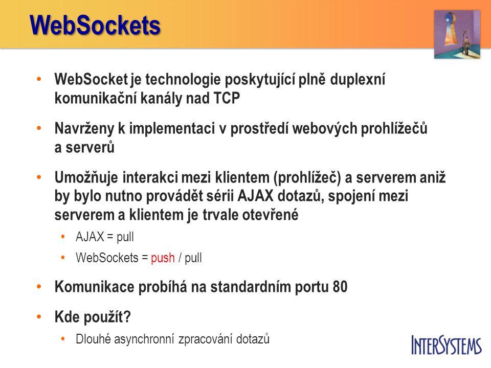 • WebSocket je technologie poskytující plně duplexní komunikační kanály nad TCP • Navrženy k implementaci v prostředí webových prohlížečů a serverů •