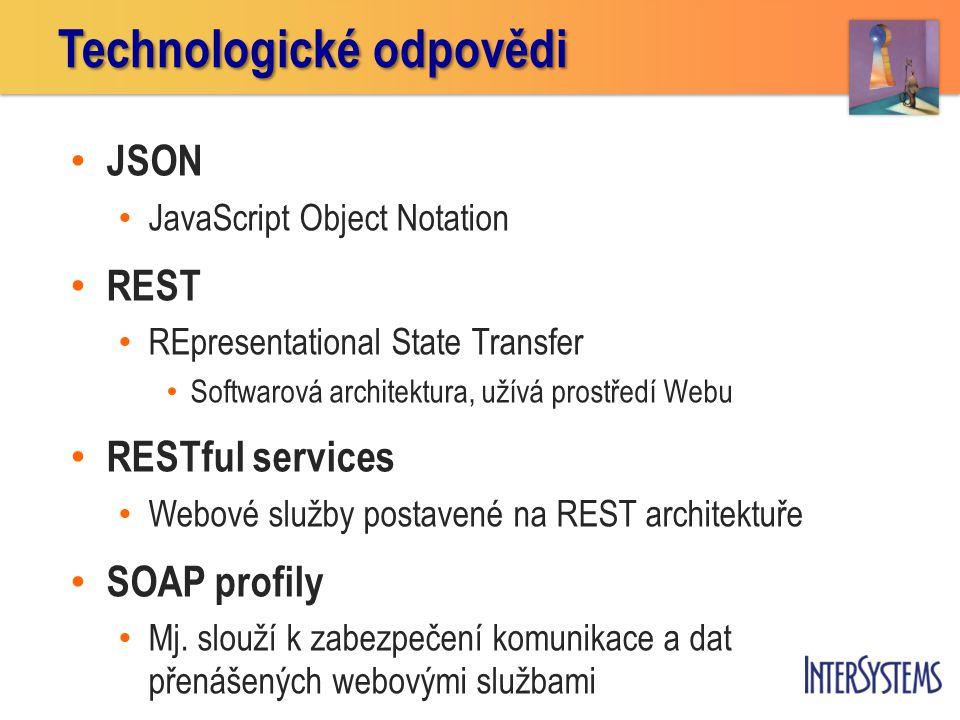 • JSON • JavaScript Object Notation • REST • REpresentational State Transfer • Softwarová architektura, užívá prostředí Webu • RESTful services • Webo