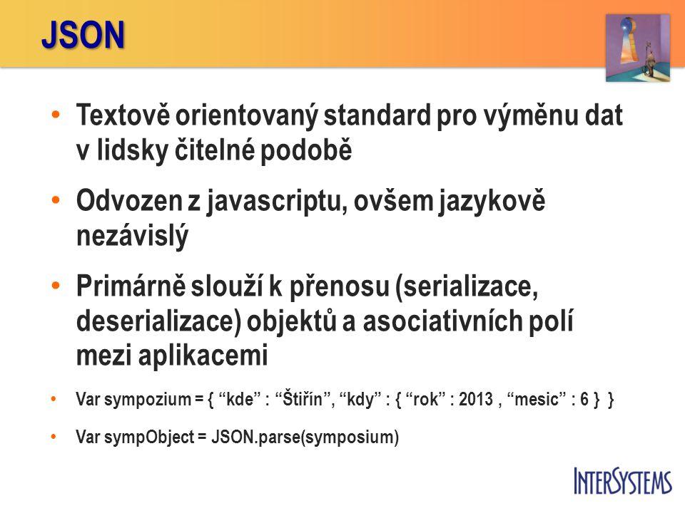 • Textově orientovaný standard pro výměnu dat v lidsky čitelné podobě • Odvozen z javascriptu, ovšem jazykově nezávislý • Primárně slouží k přenosu (s