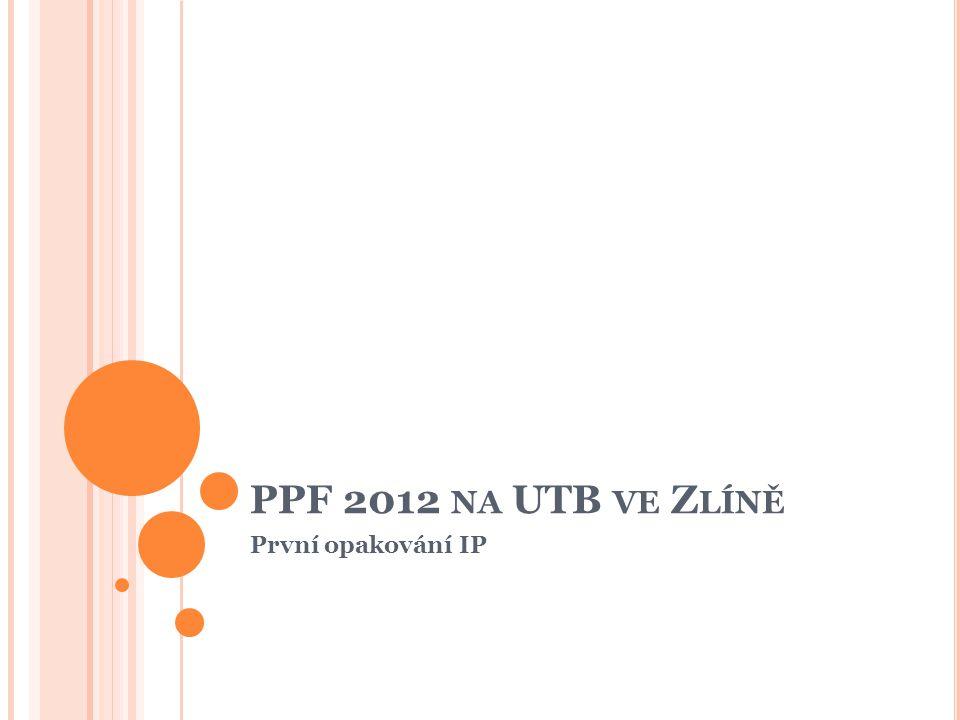 PPF 2012 NA UTB VE Z LÍNĚ První opakování IP