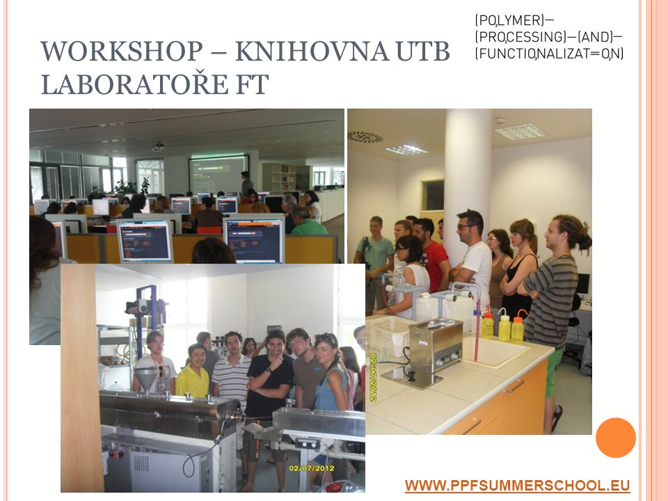 WORKSHOP – KNIHOVNA UTB LABORATOŘE FT WWW.PPFSUMMERSCHOOL.EU