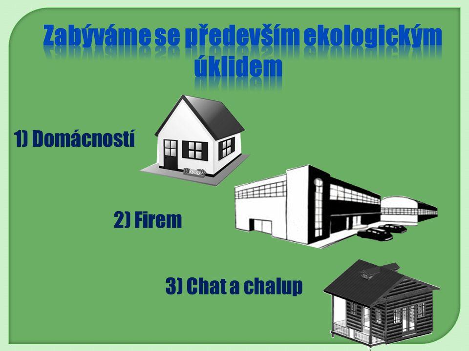 1) Domácností 2) Firem 3) Chat a chalup