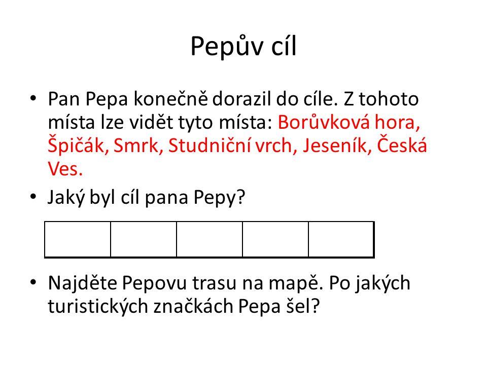 Pepův cíl • Pan Pepa konečně dorazil do cíle. Z tohoto místa lze vidět tyto místa: Borůvková hora, Špičák, Smrk, Studniční vrch, Jeseník, Česká Ves. •