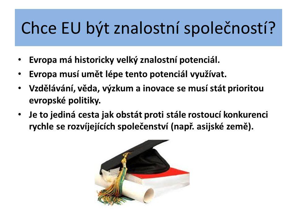 Chce EU být znalostní společností? • Evropa má historicky velký znalostní potenciál. • Evropa musí umět lépe tento potenciál využívat. • Vzdělávání, v