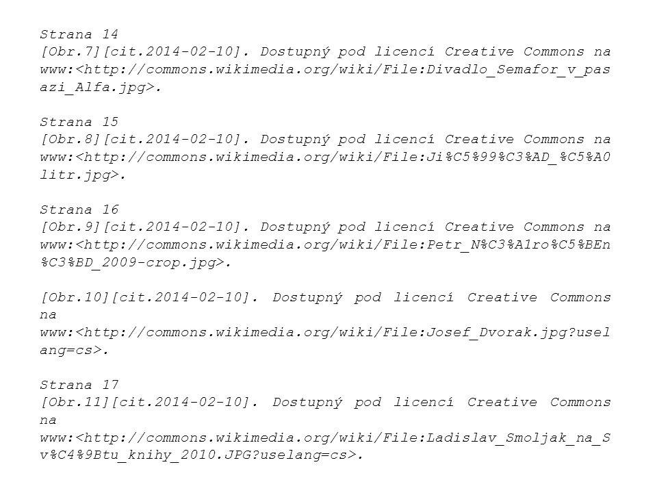 Strana 14 [Obr.7][cit.2014-02-10]. Dostupný pod licencí Creative Commons na www:. Strana 15 [Obr.8][cit.2014-02-10]. Dostupný pod licencí Creative Com