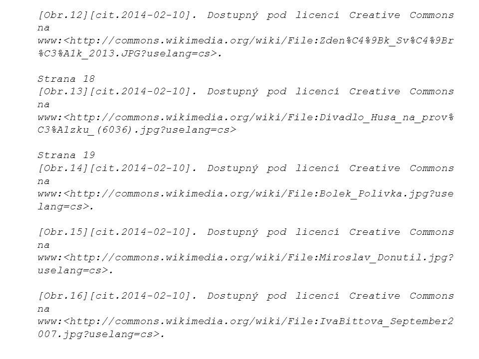 [Obr.12][cit.2014-02-10]. Dostupný pod licencí Creative Commons na www:. Strana 18 [Obr.13][cit.2014-02-10]. Dostupný pod licencí Creative Commons na
