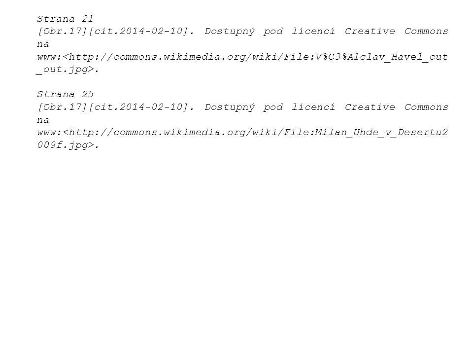 Strana 21 [Obr.17][cit.2014-02-10]. Dostupný pod licencí Creative Commons na www:. Strana 25 [Obr.17][cit.2014-02-10]. Dostupný pod licencí Creative C