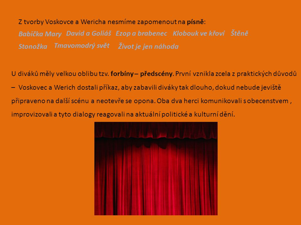 Soubory malých jevištních forem se objevovaly i v jiných městech Ústí nad Labem - Kladivadlo Ostrava – kabaret Štafle, Divadlo Pod Okapem Olomouc – Skumafka, Zápalka, Radionka