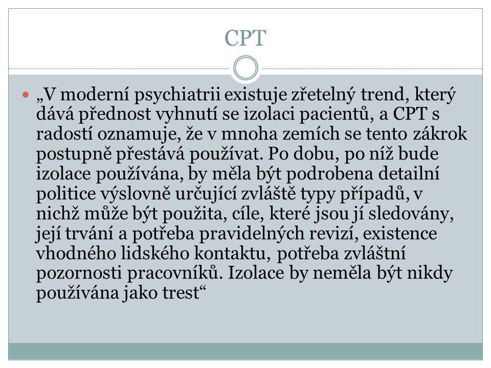 """CPT  """"V moderní psychiatrii existuje zřetelný trend, který dává přednost vyhnutí se izolaci pacientů, a CPT s radostí oznamuje, že v mnoha zemích se"""