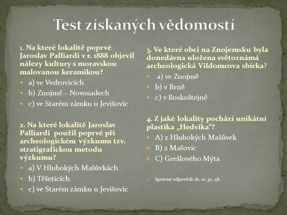 1. Na které lokalitě poprvé Jaroslav Palliardi v r.