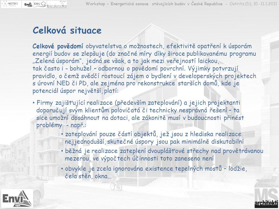 Workshop - Energetická sanace stávajících budov v České Republice - Ostritz (D), 10.-11.1.2011 Celková situace Celkové povědomí obyvatelstva o možnost