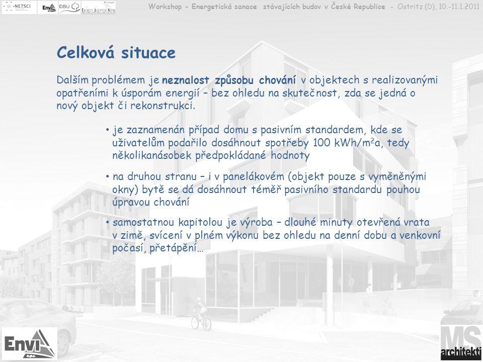 Workshop - Energetická sanace stávajících budov v České Republice - Ostritz (D), 10.-11.1.2011 Celková situace Dalším problémem je neznalost způsobu c