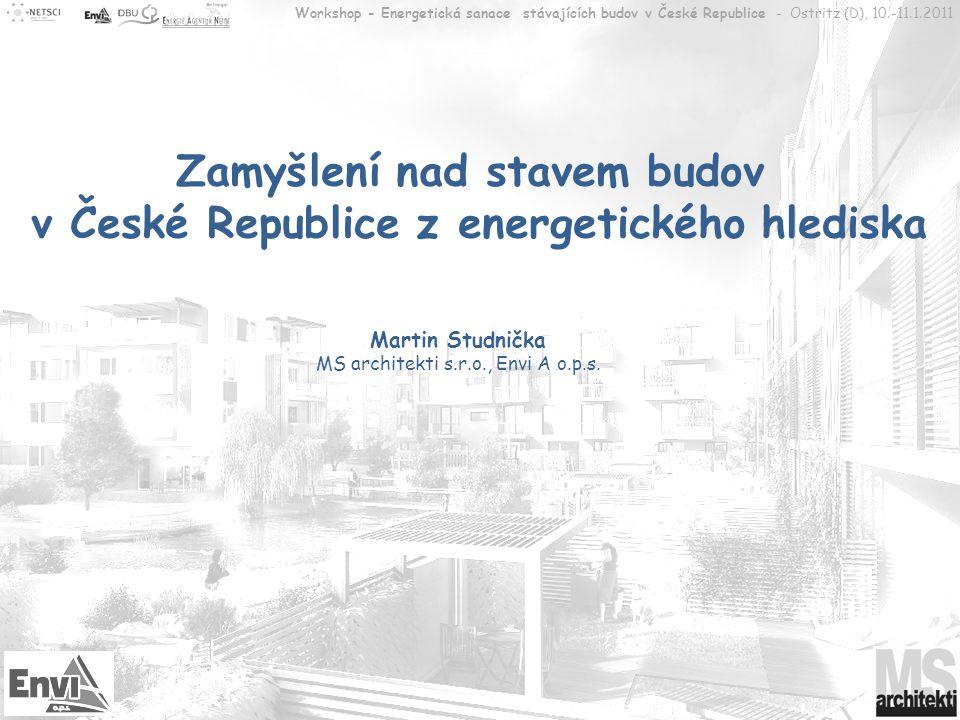 Workshop - Energetická sanace stávajících budov v České Republice - Ostritz (D), 10.-11.1.2011 Podíly jednotlivých sektorů na celkové spotřebě Spotřeba elektrické energie bydlení26% výroba42% komerční sektor, administrativa, veř.