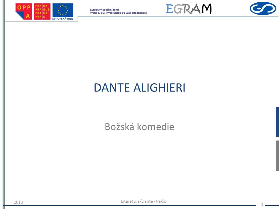EGRAMEGRAM 12 Děkuji za pozornost Literatura/Dante - Peklo 2013