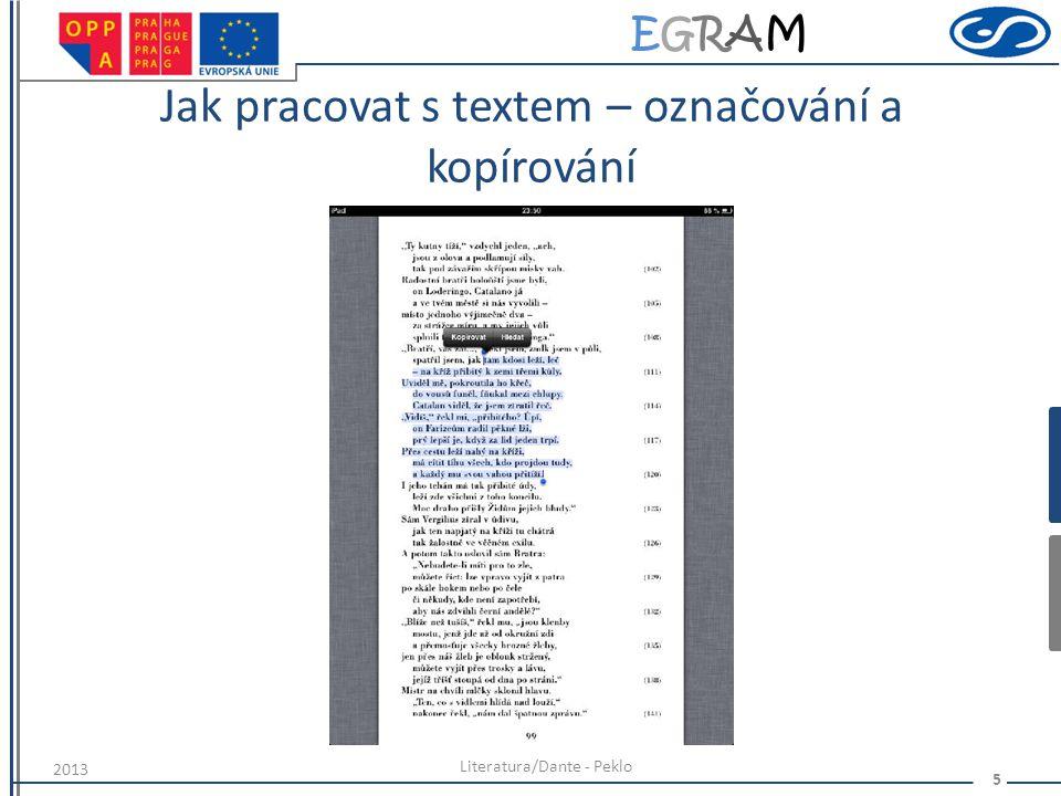 EGRAMEGRAM Jak pracovat s textem – vyhledávání podle slov, jmen Literatura/Dante - Peklo 6 2013
