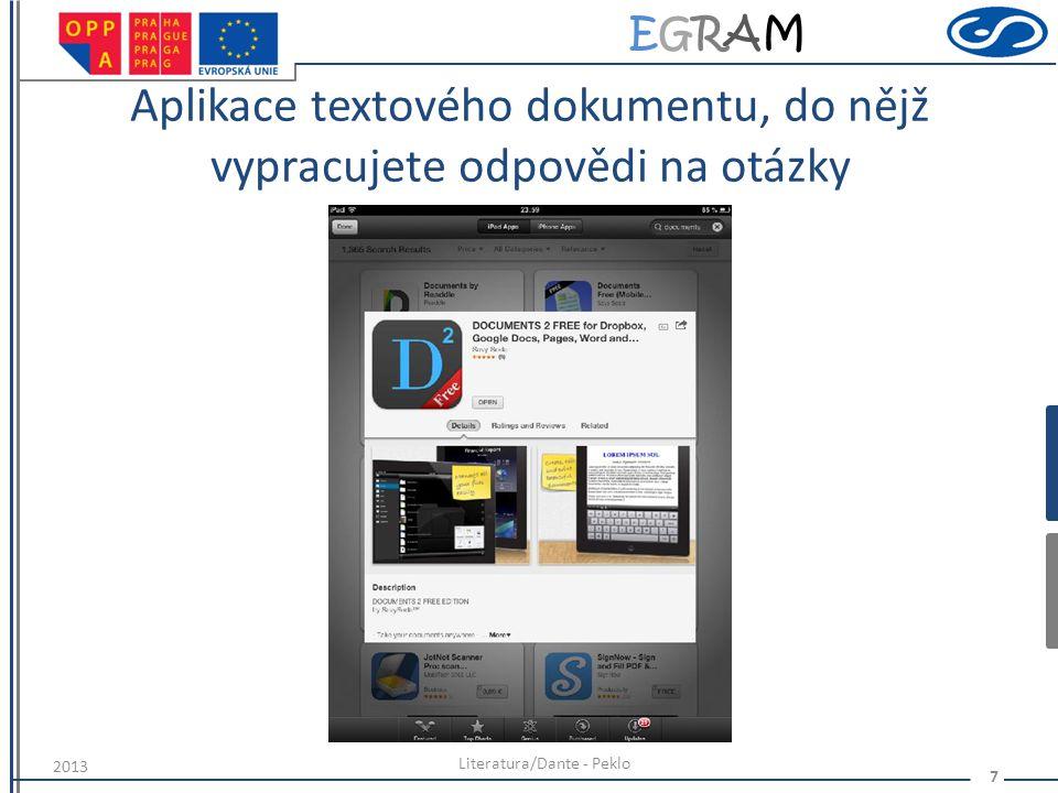 EGRAMEGRAM Práce s textovým dokumentem – vkládání textu, zapisování, nezapomeňte se podepsat, nejlépe přímo pod text Literatura/Dante - Peklo 8 2013