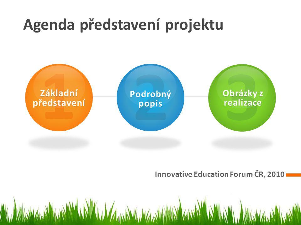 3 Obrázky z průběhu realizace Innovative Education Forum ČR, 2010
