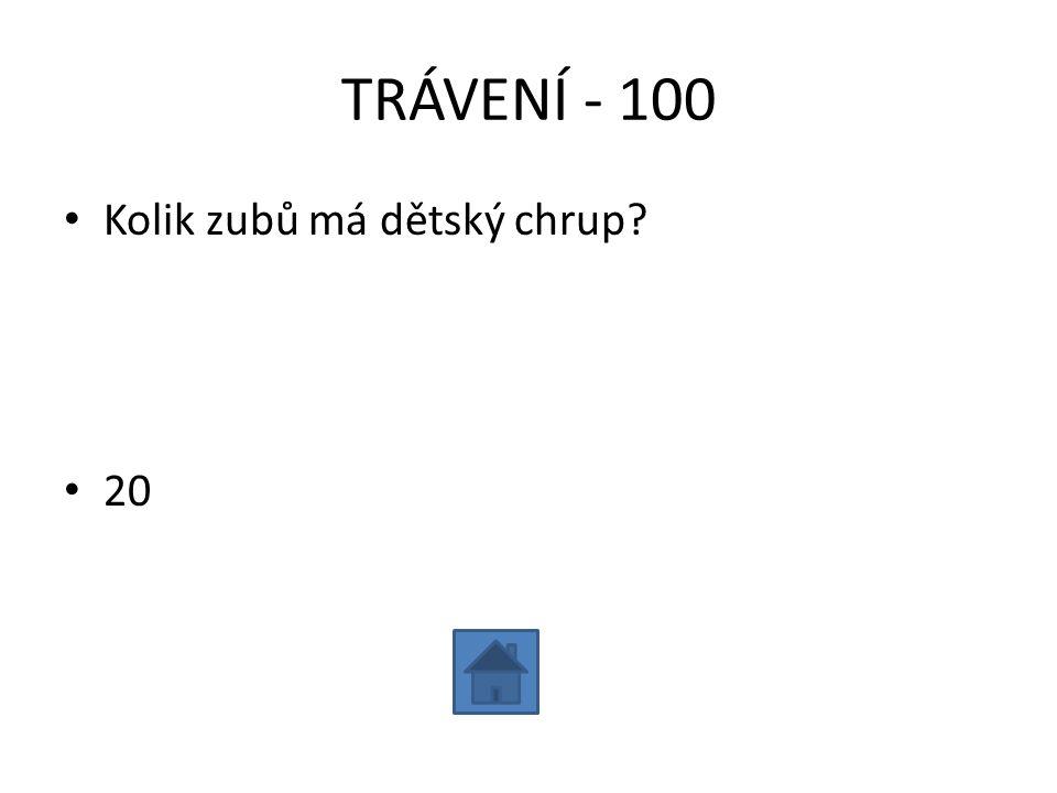 TRÁVENÍ - 200 • Vyjmenuj části trávicí soustavy u člověka: • Ústa, hltan, jícen, žaludek, tenké a tlusté střevo, konečník