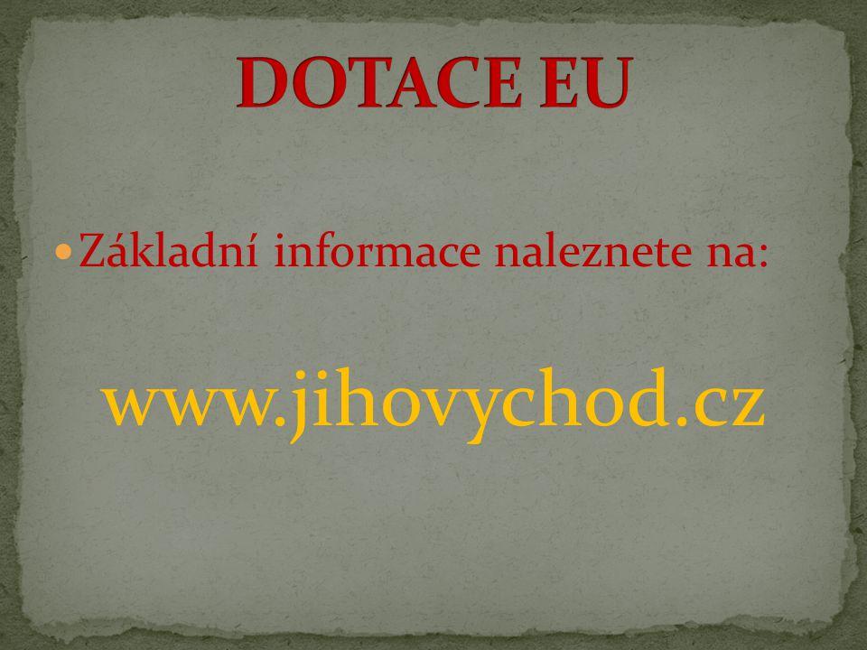  Základní informace naleznete na: www.jihovychod.cz