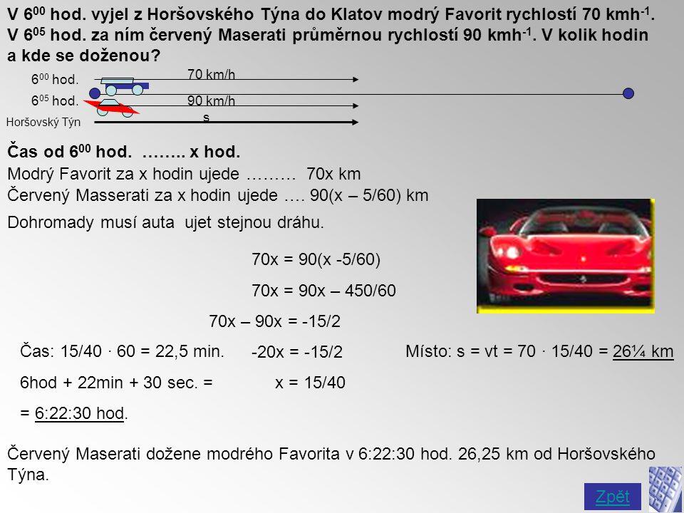 V kolik hodin budou od sebe 5 km červené a modré auto, když z Horšovského Týna vyjedou současně v 8 15 .