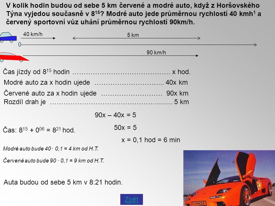 V kolik hodin budou od sebe 5 km červené a modré auto, když z Horšovského Týna vyjedou současně v 8 15 ? Modré auto jede průměrnou rychlostí 40 kmh 1