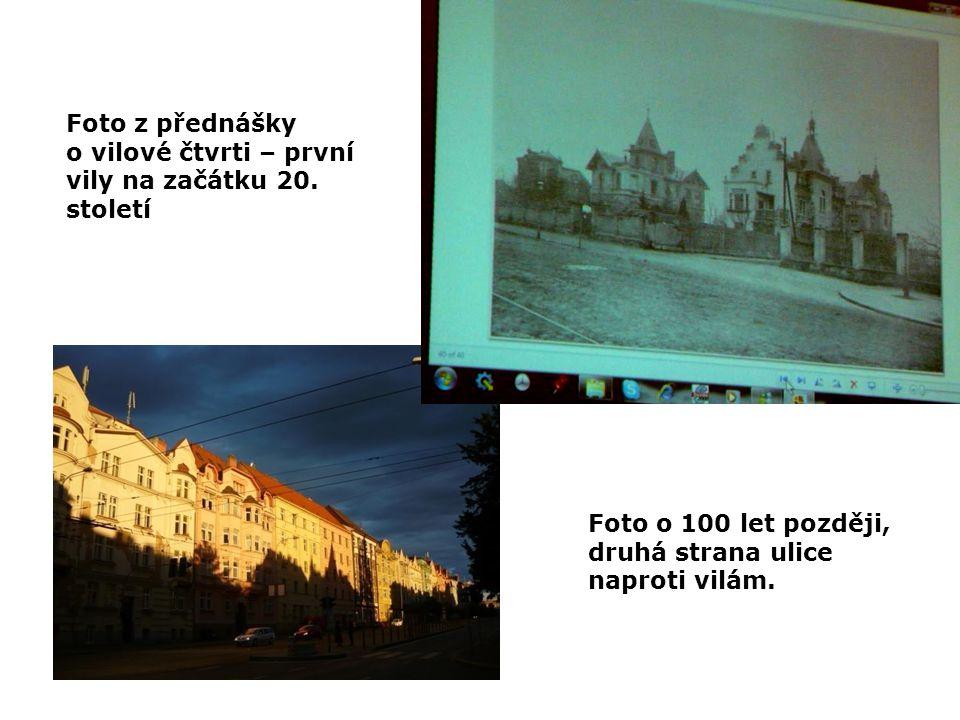 Foto z přednášky o vilové čtvrti – první vily na začátku 20.